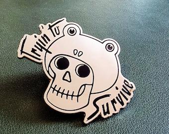 Tryin' to survive - Frog hat skull - Enamel Pin