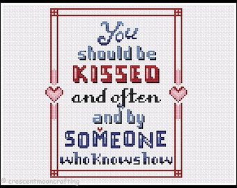 you should be kissed and often