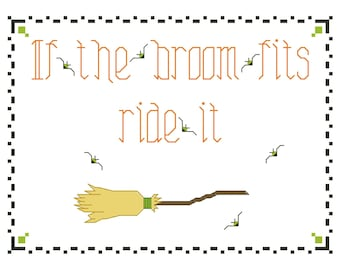 HALLOWEEN Cross Stitch Pattern / Chart - If the BROOM Fits Ride It - Witch's Broom, Bats, Embroidery Design - October Needlework