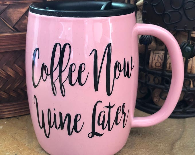 Coffee Now Wine Later, Double Insulated Stainless Steel Coffee Cup
