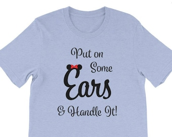 Put on Some Ears & Handle It T-Shirt