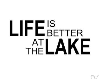 Life is Better At the Lake  - SVG / Studio3 File for Cameo and Cricut - Instant Download