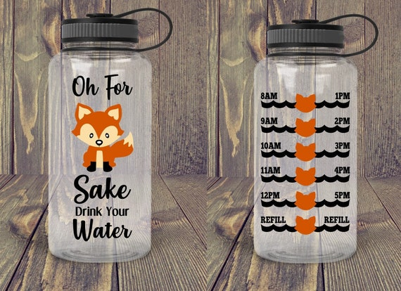 Oh For Fox Sake Water Tracking Bottle Funny Gym Bottle Etsy