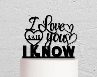 Wedding Cake Topper,I Love You I Know Cake Topper,Star War Cake Topper,Custom Cake Topper With Any Date,Personalized Cake Topper