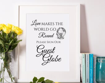 Please sign our Guest Globe Sign / love makes the world go round sign / Wedding Guest Globe Printable Sign / INSTANT DOWNLOAD 8x10