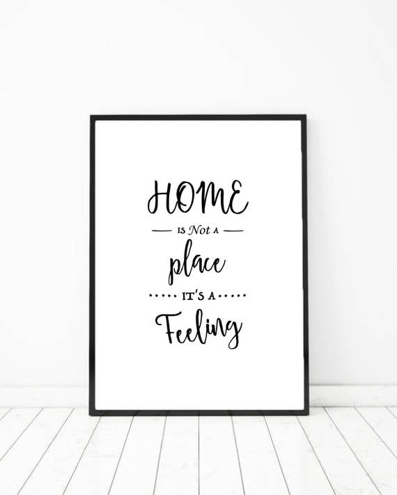 New Home Print, New Home Quotes, House Warming Print, Housewarming Gift,  Housewarming Print, Home Is Not A Place It\'s A Feeling Print
