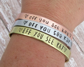 Eff You See Kay Bracelet - Hand Stamped Cuff - Swear Word Jewelry - Inappropriate F Word