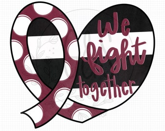 Head Neck Cancer Awareness PNG File | White Burgundy Ribbon | Neck Cancer Support Ribbon | We Fight Together Cancer Sublimation Design |