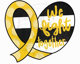 Sarcoma Cancer Awareness PNG | Yellow Ribbon | Bone Cancer Support Ribbon | We Fight Together Cancer Sublimation Design |