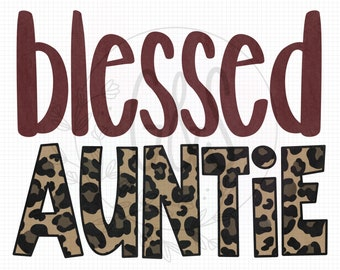 Blessed Auntie PNG | Auntie Leopard Sublimation File | Leopard Pattern | Hand Drawn | Blessed PNG File | Leopard PNG File | For Sublimation
