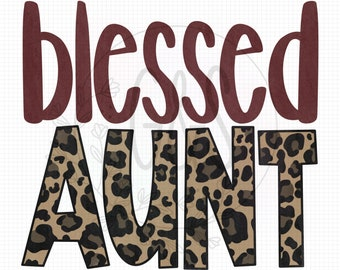 Blessed Aunt PNG File | Aunt Sublimation File | Leopard Pattern | Hand Drawn | Leopard PNG File | For Sublimation