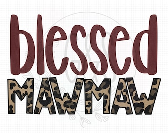 Mawmaw PNG | Blessed Mawmaw Leopard Sublimation File | Leopard Pattern | Hand Drawn | Blessed PNG File | Leopard PNG File | For Sublimation