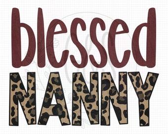 Nanny PNG File | Blessed Nanny Leopard Sublimation File | Leopard Pattern | Hand Drawn | Blessed PNG File | Leopard PNG | For Sublimation