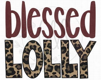 Lolly PNG | Blessed Lolly Leopard Sublimation Design | Leopard Pattern | Hand Drawn | Blessed PNG File | Leopard PNG File | For Sublimation