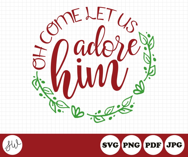 Let Us Adore Him SVG File  Christmas Sublimation File  Faith image 0