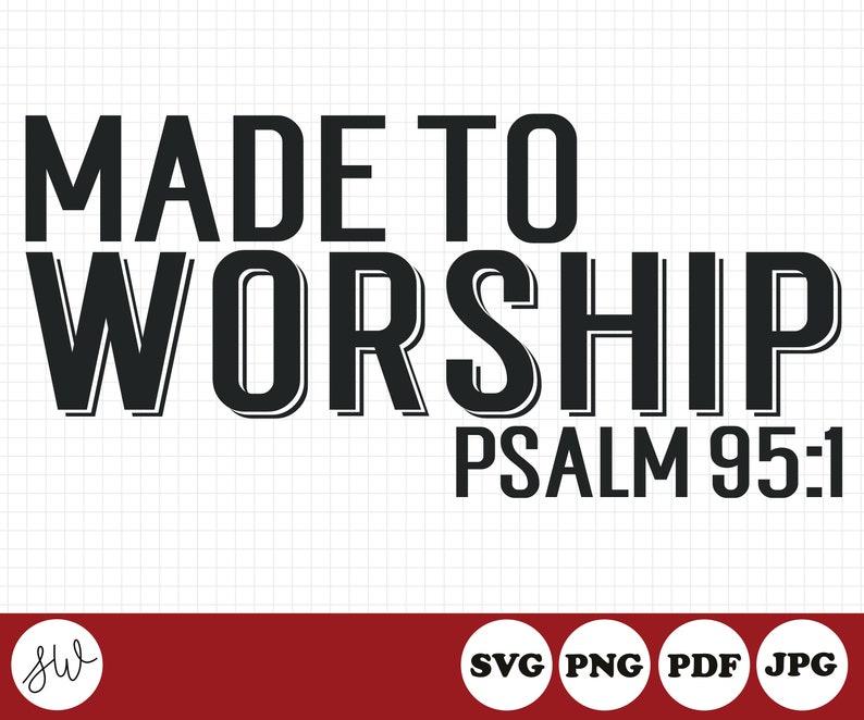 Made To Worship SVG File  Psalm 95:1  Christian SVG File  image 0
