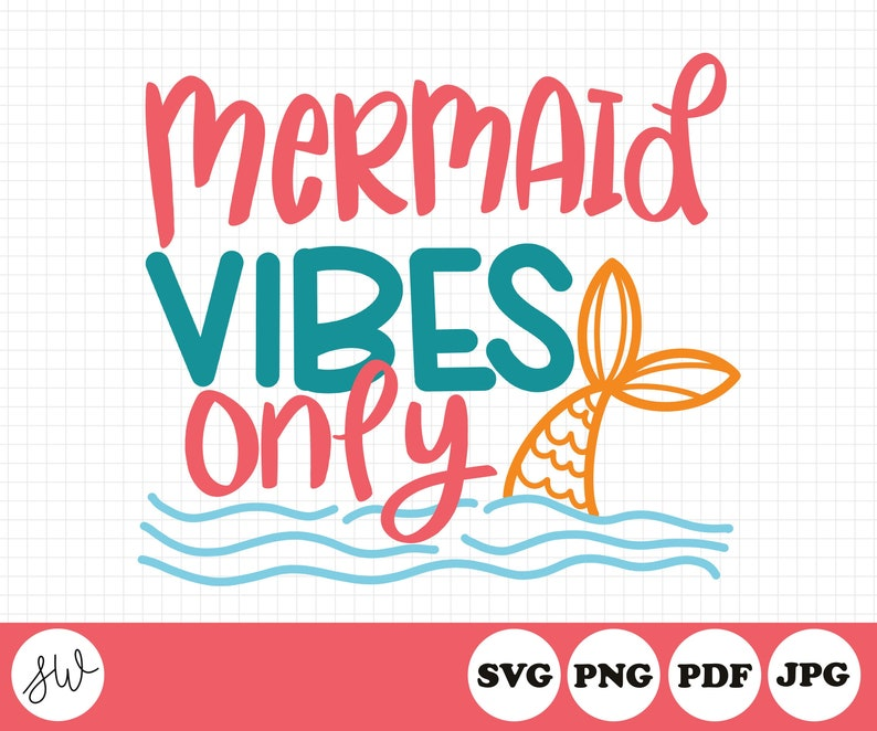 Mermaid Vibes Only SVG File  Summer Cut File  Beach Cut File image 0