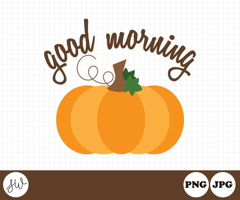 Good Morning Pumpkin  Fall Clipart  Pumpkin Sublimation image 0
