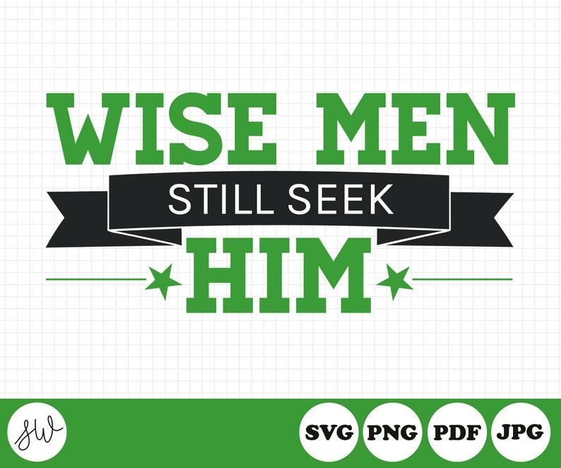 Wise Men Still Seek Him SVG File  Christian SVG File  image 0