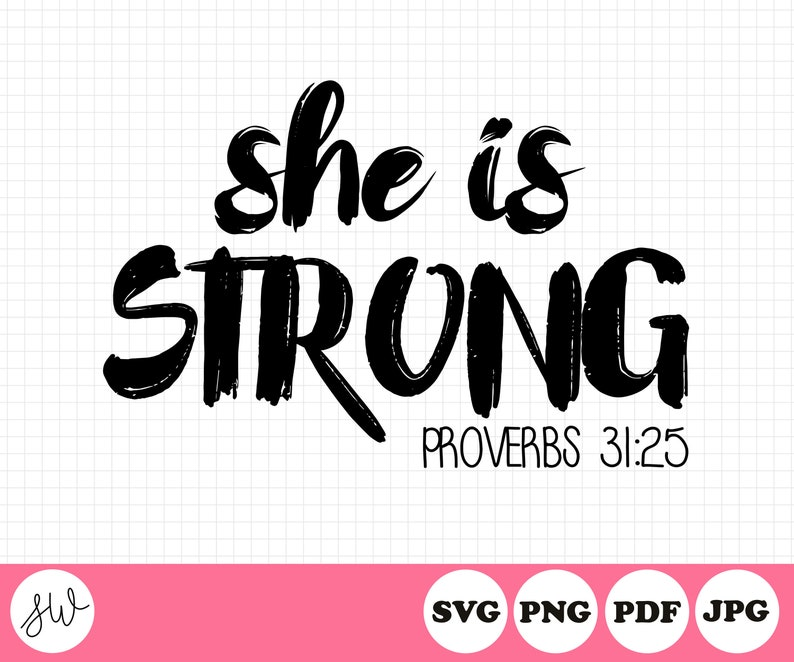 She Is Strong  Proverbs 31:25  SVG Cut File  Cutting File  image 0