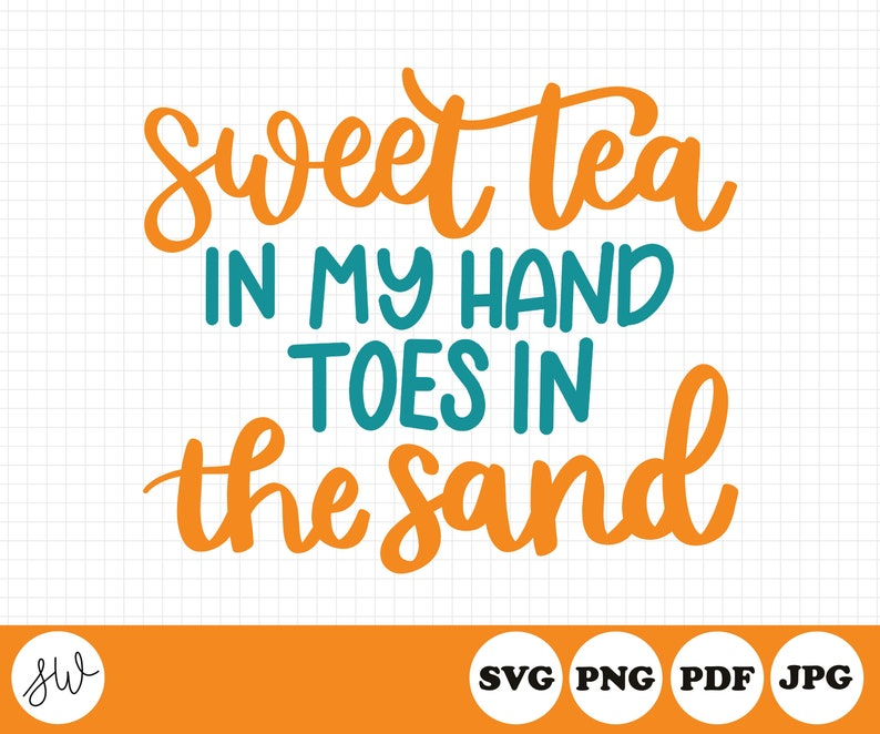 Sweet Tea In My Hand Toes In The Sand SVG File  Summer Cut image 0