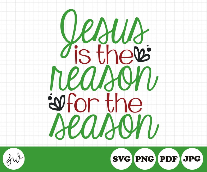 Jesus Is The Reason For The Season SVG  Christmas Sublimation image 0