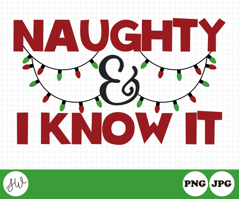 Naughty and I Know It Sublimation Design  Funny Christmas image 0