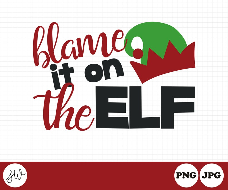 Blame It On The Elf Sublimation Design  Christmas Sublimation image 0