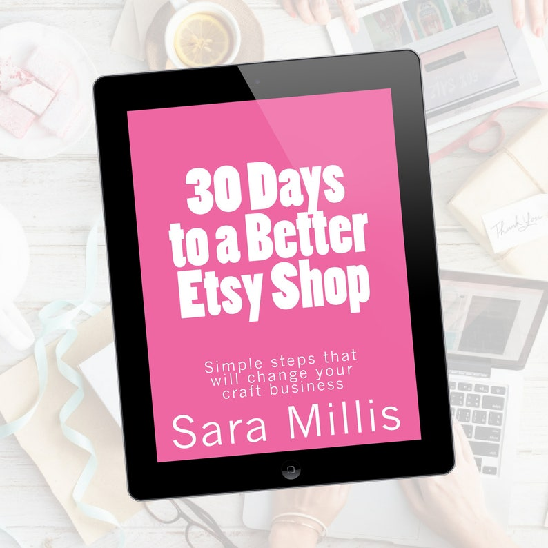 79218deafca5b 30 Days to a Better Etsy Shop - Simple steps to help your business. EBOOK  DOWNLOAD