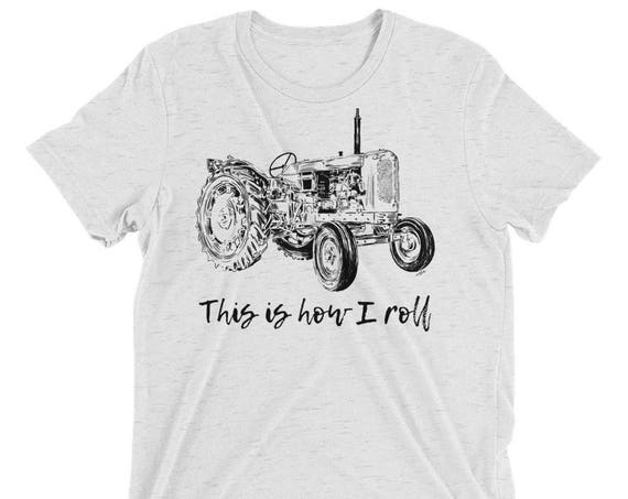 This is How I Roll Tractor T-Shirt - Farmer Gift
