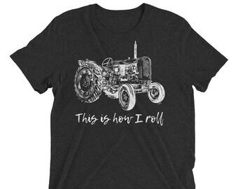 This is How I Roll Tractor Short sleeve triblend t-shirt   Farmer Gift   Farm Gift   Farm Shirt   Tractor Shirt Farm T-Shirt Tractor T-Shirt