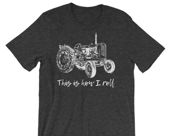 This is How I Roll Tractor Short-Sleeve Unisex T-Shirt | Farmer Gift | Farm Gift | Farm Shirt | Tractor Shirt | Farm T-Shirt| Tractor T-Shir