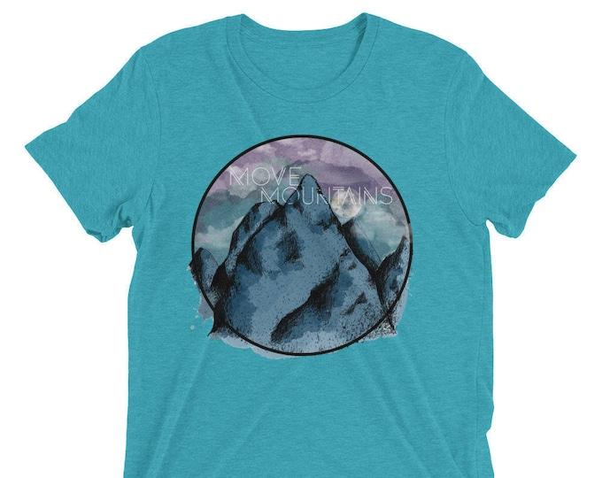 Move Mountains Men's Tri-blend Men's - Unisex Short sleeve t-shirt Mountains T-Shirt Mountain Shirt Great Outdoors Shirt Nature Hiking Shirt