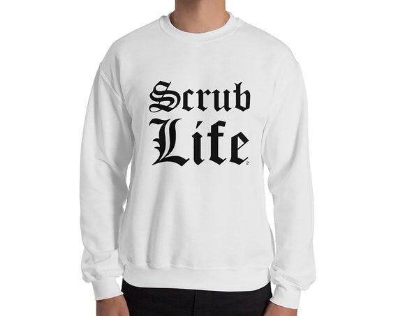 Scrub Life Sweater - Male Nurse Gift