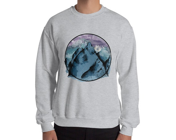 Move Mountains Crewneck Sweater Adult Unisex | Mountain Sweater | Mountains Sweatshirt | Great Outdoors | Space | Nature Sweater | Hiking