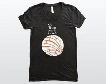 Bun in the Oven Women's Crew Neck T-shirt Pan Dulce Shirt Pregnancy Announcement shirt Mommy shirt pregnancy reveal shirt preggers preggo