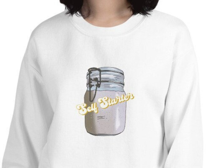 Featured listing image: Sourdough Self Starter Unisex Sweatshirt