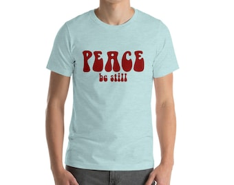 Peace Be Still Short-Sleeve Unisex T-Shirt | Positive Vibes Peace Shirt Peace T-Shirt Christian Shirt Scripture Shirt Jesus Gift Retro 60s