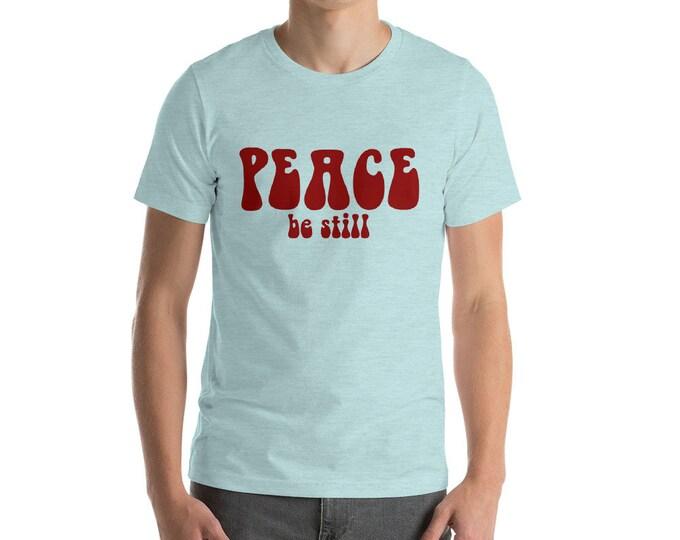 Peace Be Still Short-Sleeve Unisex T-Shirt | Positive Vibes Peace Shirt Peace T-Shirt Christian Shirt Scripture Shirt Jesus Gift Retro 60s
