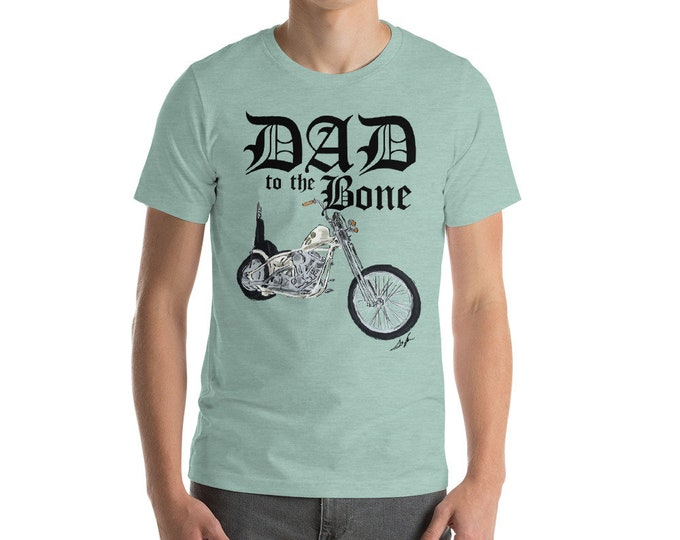 Dad to the Bone Short-Sleeve Unisex T-Shirt | Dad Motorcycle Shirt | Father's Day Gift | Biker Dad Shirt New Dad Shirt Dad to the Bone Shirt