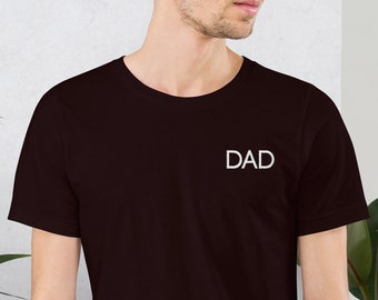 Dad Short-Sleeve Unisex Embroidered T-Shirt Father's Day Shirt Father's Day Gift Dad Gift Daddy Birthday Gift Baby Shower Gift New Dad Shirt