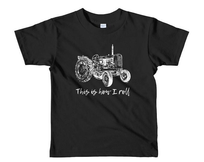 This is How I Roll Tractor Short sleeve kids t-shirt 2Yrs-6Yrs | Farm Life Kid's Shirt Farm Shirt Farmer Shirt Farm Shirt Tractor Shirt