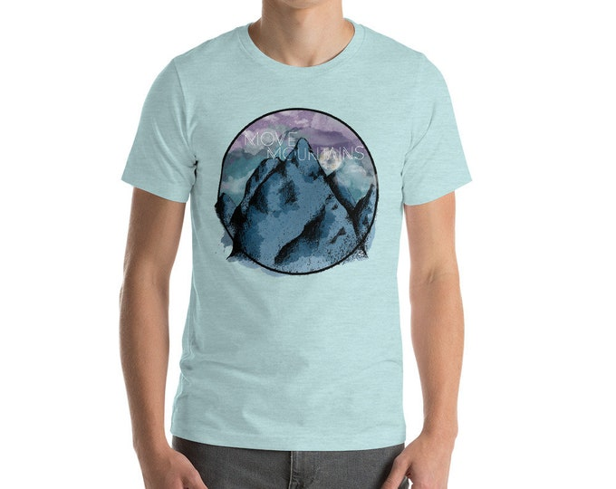 Move Mountains Short-Sleeve Unisex T-Shirt | Mountains T-Shirt Mountain Shirt Hiking California Outdoors Mountain Gift Space Shirt