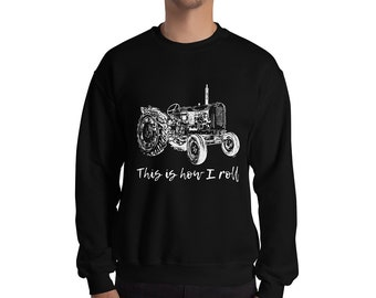 This is How I Roll Tractor Sweater - Farmer Gift