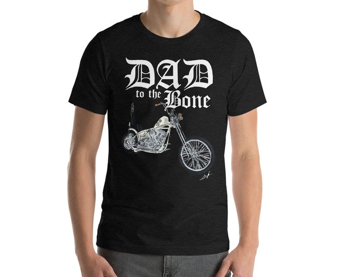 Dad to the Bone Short-Sleeve Unisex T-Shirt | Dad Motorcycle Shirt | Father's Day Gift | Biker Dad Shirt | New Dad Shirt | Dad to the Bone
