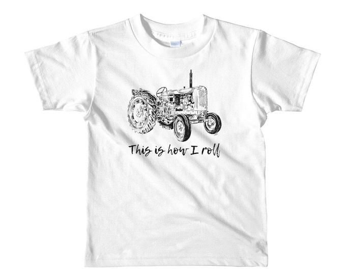 This is How I Roll Tractor Short sleeve kids t-shirt 2Yrs-6Yrs | Farm Life Kid's Shirt Farm Shirt Farmer Shirt Farm Shirt Tractor Shirt Trac
