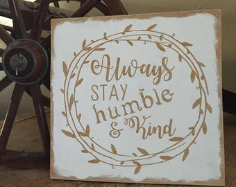 Always Stay Humble and Kind Wood Sign - Always Stay Humble & Kind Sign - Tim McGraw Humble and Kind Sign