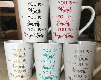You is Kind You is Smart You is Important - You is Kind You is Smart You is Important Mug - You is Kind You is Smart You is Important Glass