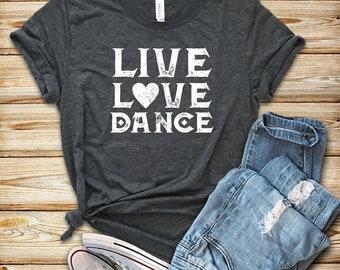a6a7a7a92a88 Live Love Dance  Shirt   Tank Top   Hoodie   Dance Shirt   Dancer Shirt    Dancer Gift   Dancing   Dance T-Shirt   Shirt for Dancer