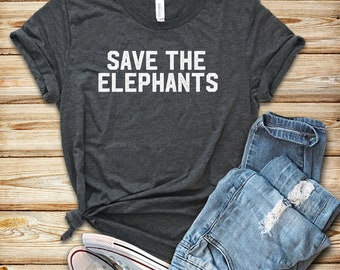 964783d87 Save The Elephants   Shirt   Tank Top   Hoodie   Save The Elephants Shirt    Endangered Animal T-shirt   Elephant Gift   Protect Elephant Tee